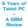 Tablet PC Anniversary - A GBM Review