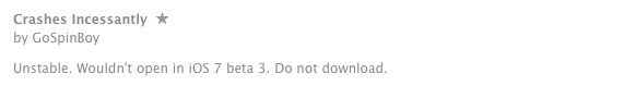 A bad app store review from an iOS 7 beta user.