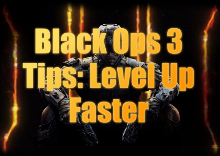 Black Ops 3 Tips to Level Up Faster