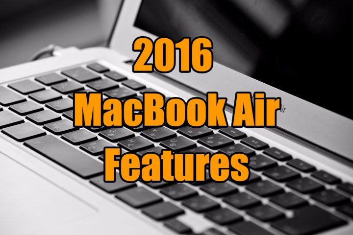 What you need to know about potential MacBook Air 2016 features.
