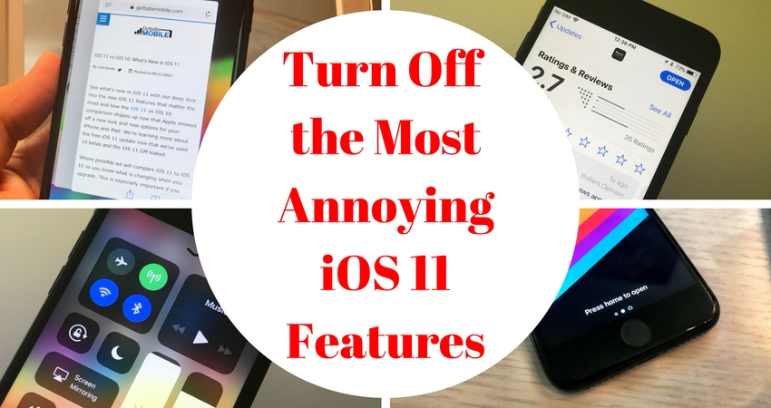 Here's how to turn off the most annoying iOS 11 features.
