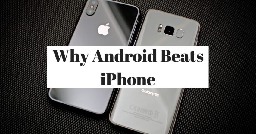 Here's how Android beats the iPhone in 2018.