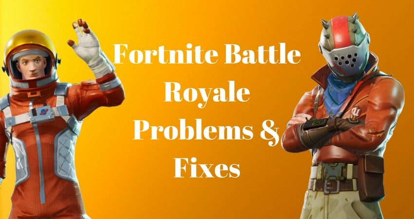 How to fix Fortnite Battle Royale problems on your own.
