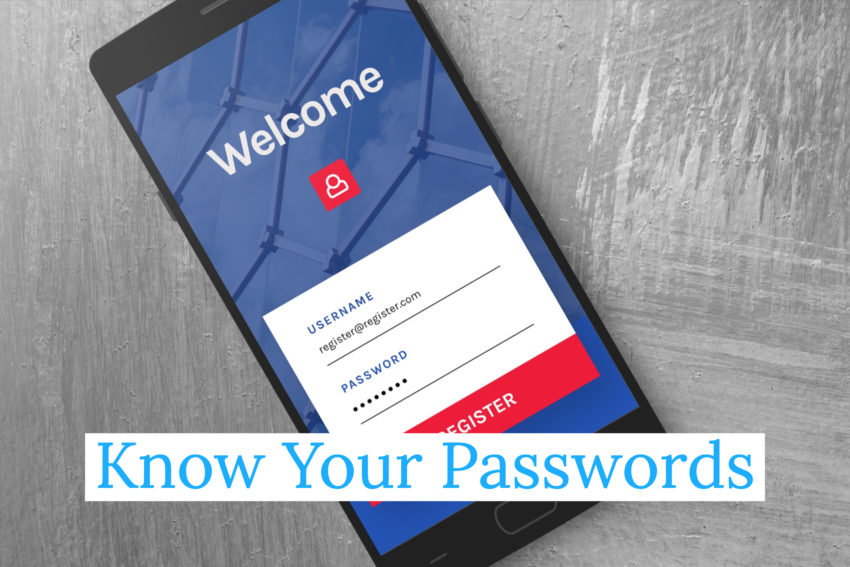Make Sure You Know Your Passwords