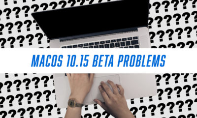 What you need to know about macOS 10.15 beta problems.