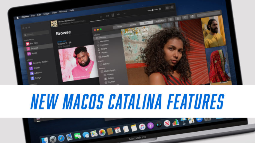 Here's a look at the new macOS Catalina features.
